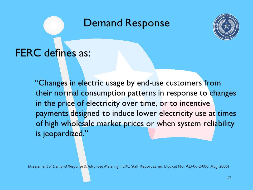 Demand Response FERC defines as:
