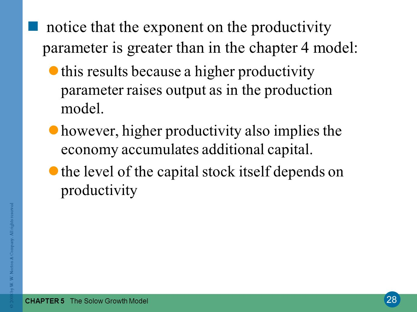 notice that the exponent on the productivity parameter is greater than in the chapter 4 model: