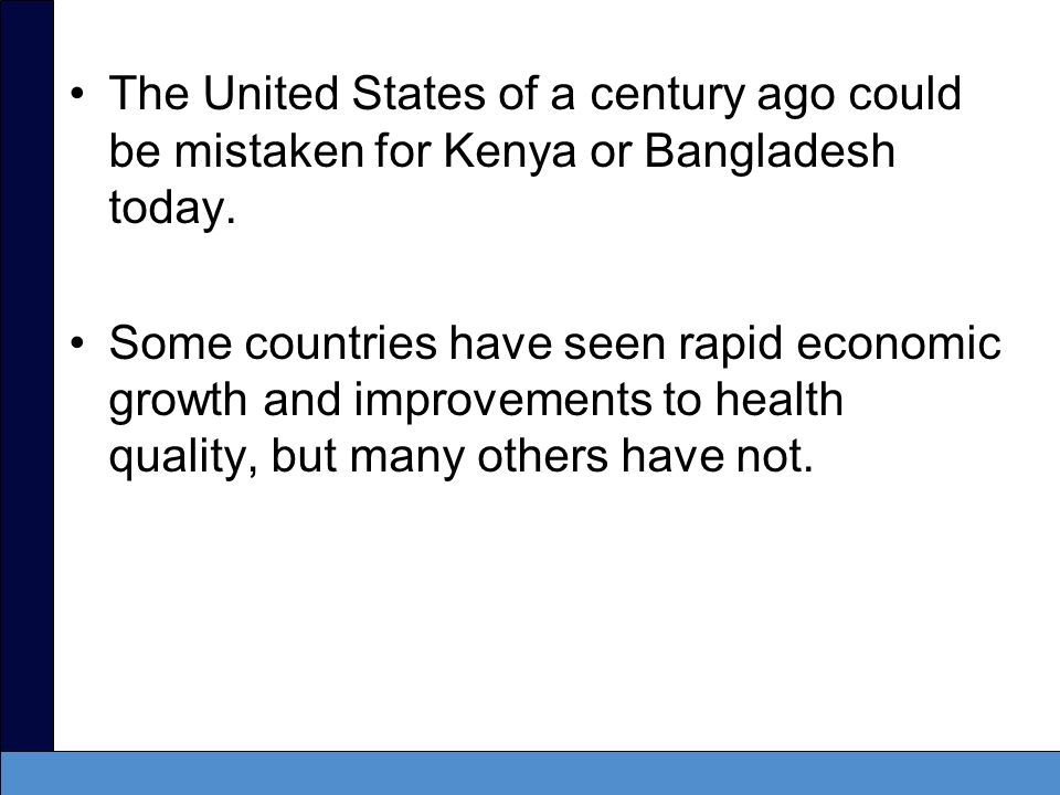 The United States of a century ago could be mistaken for Kenya or Bangladesh today.