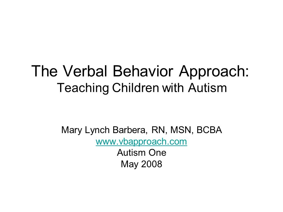 The Verbal Behavior Approach: Teaching Children with Autism