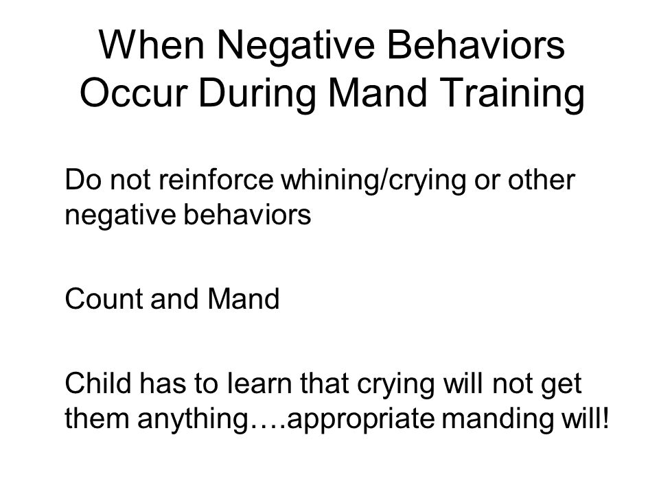 When Negative Behaviors Occur During Mand Training