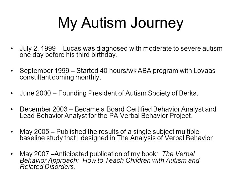 My Autism Journey July 2, 1999 – Lucas was diagnosed with moderate to severe autism one day before his third birthday.
