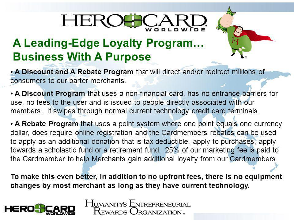 A Leading-Edge Loyalty Program… Business With A Purpose