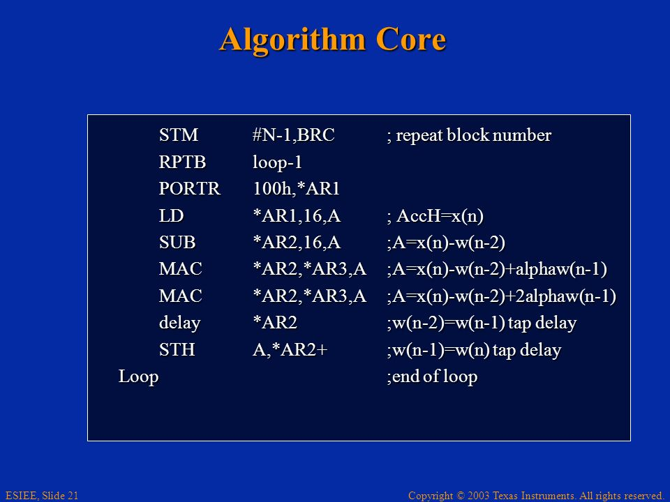 Algorithm Core STM #N-1,BRC ; repeat block number RPTB loop-1