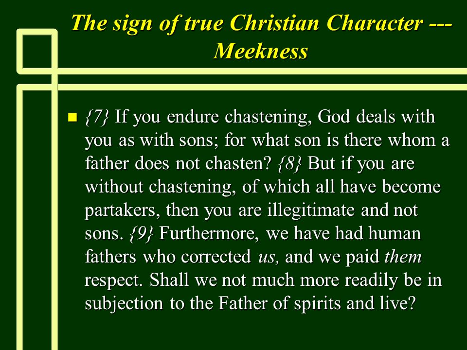 The sign of true Christian Character --- Meekness