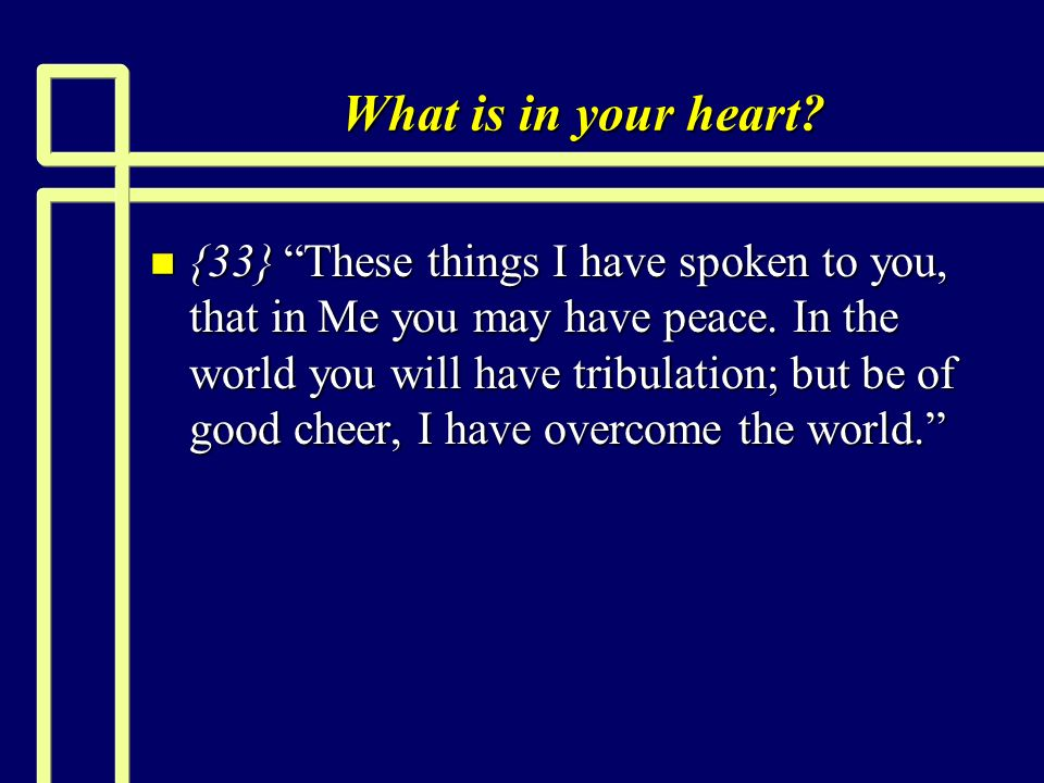 What is in your heart