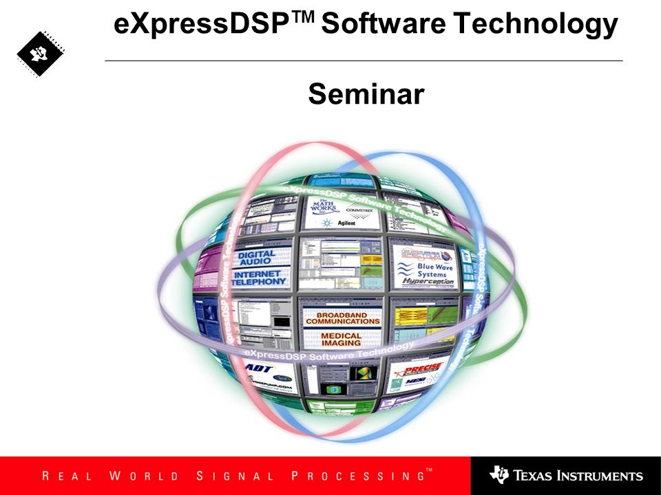 eXpressDSPTM Software Technology Seminar