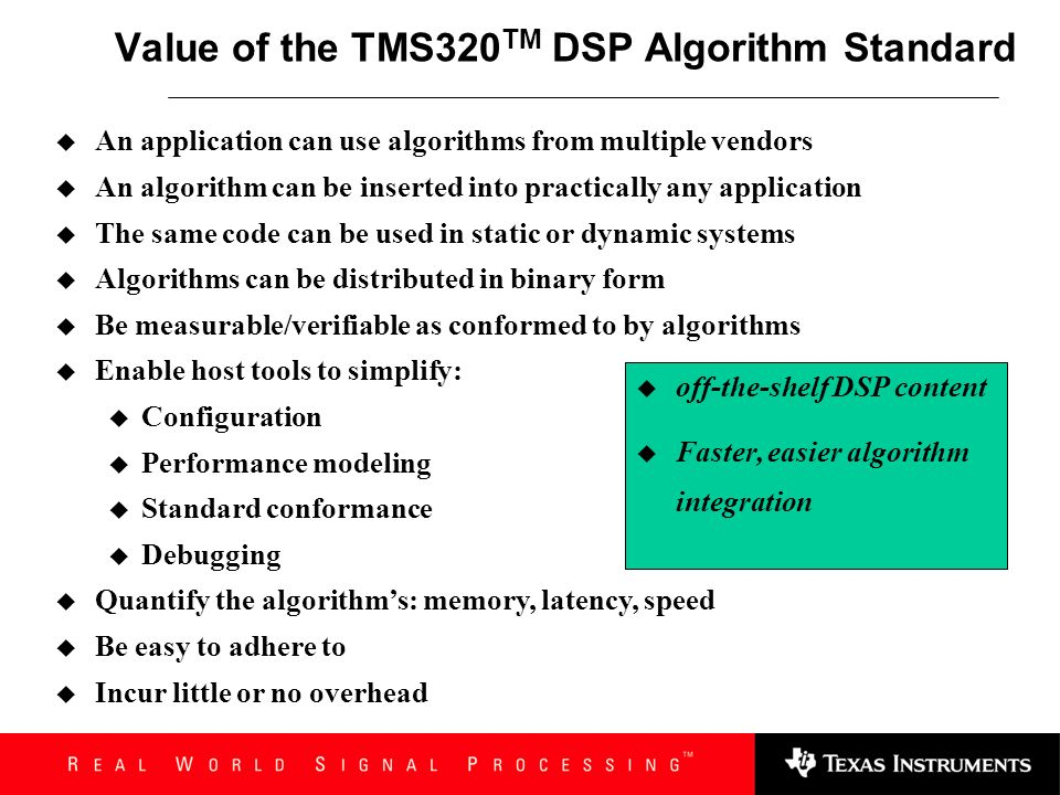 Value of the TMS320TM DSP Algorithm Standard