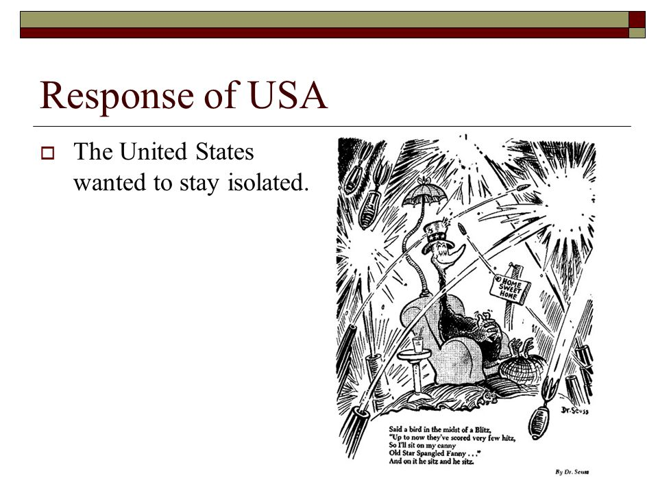 Response of USA The United States wanted to stay isolated.