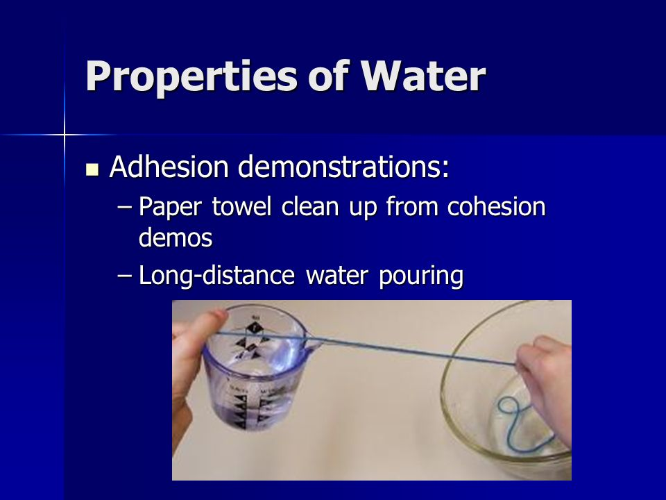 Properties of Water Adhesion demonstrations: