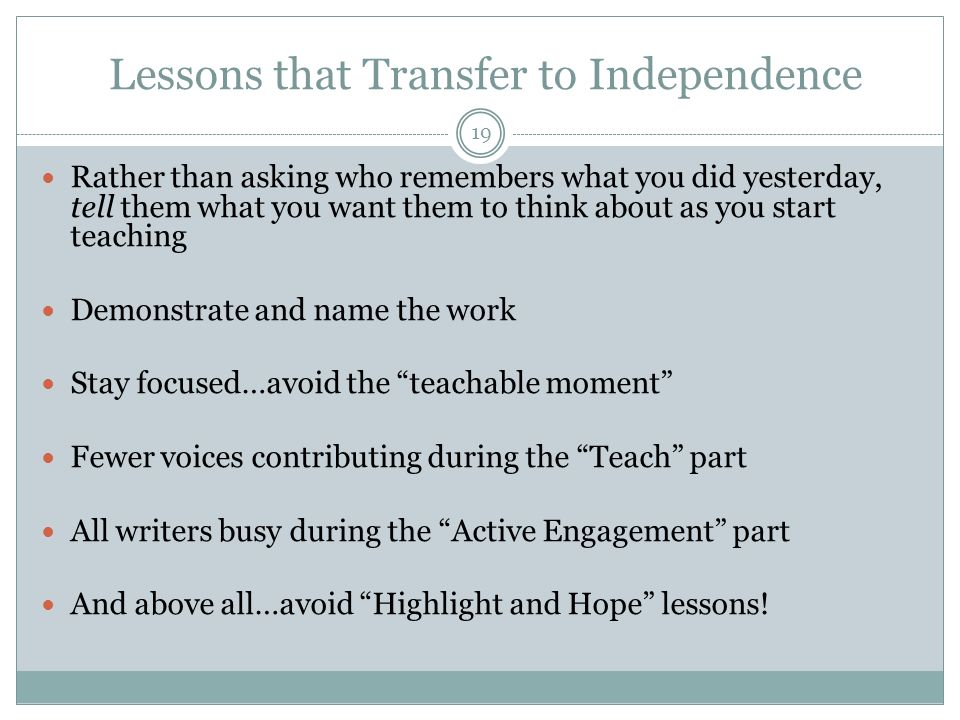 Lessons that Transfer to Independence