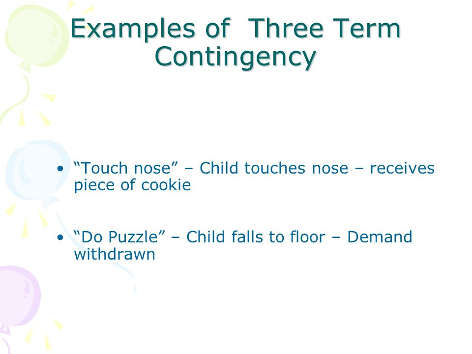 Examples of Three Term Contingency