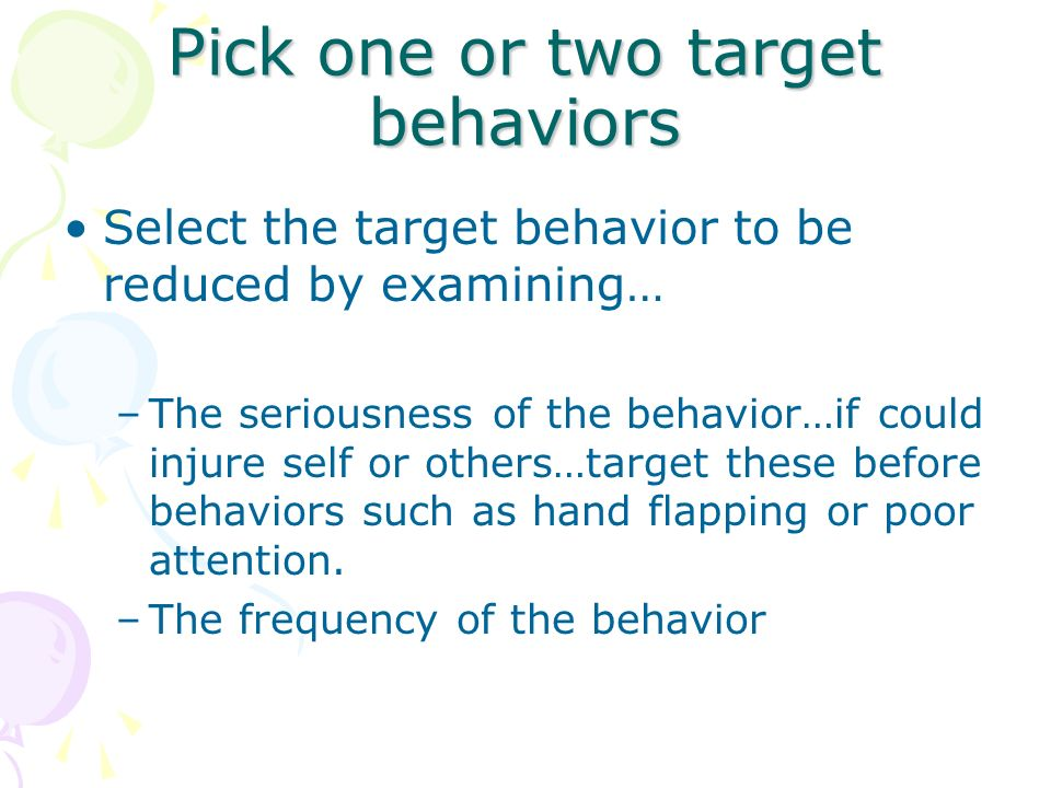 Pick one or two target behaviors