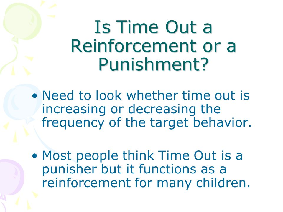 Is Time Out a Reinforcement or a Punishment