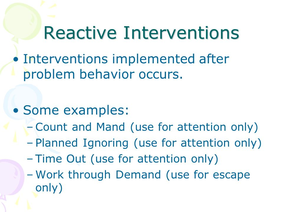 Reactive Interventions