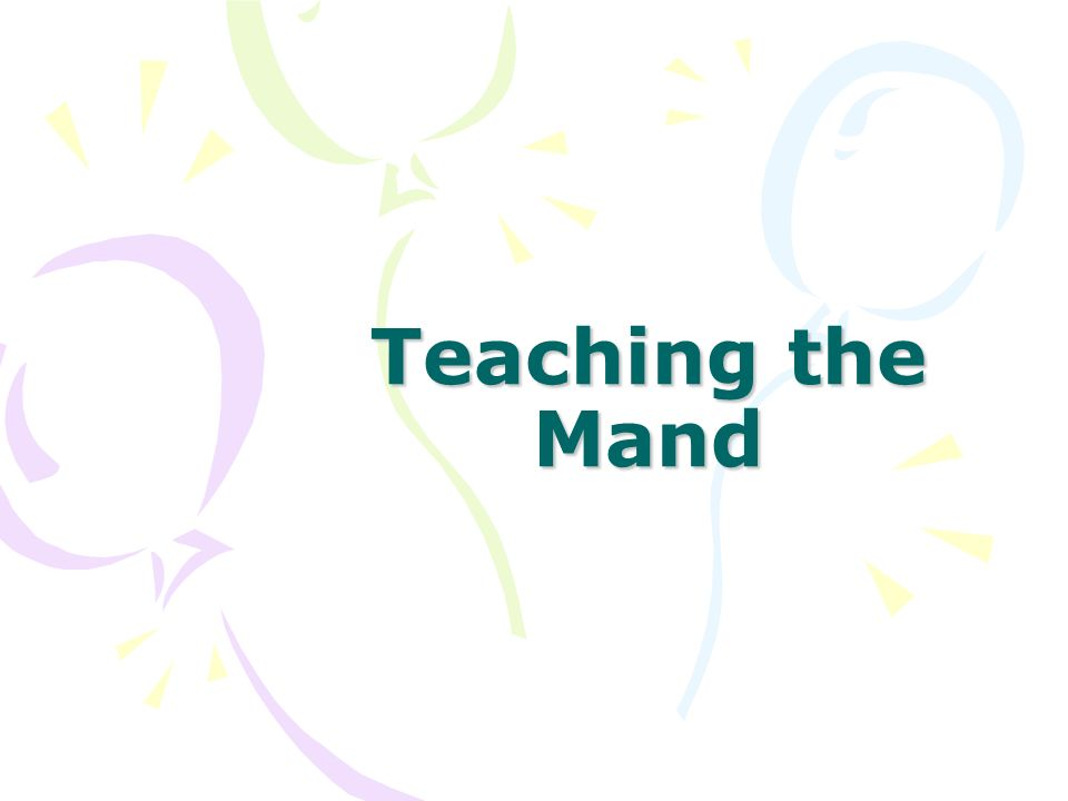 Teaching the Mand