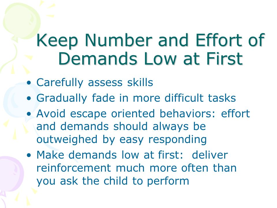 Keep Number and Effort of Demands Low at First