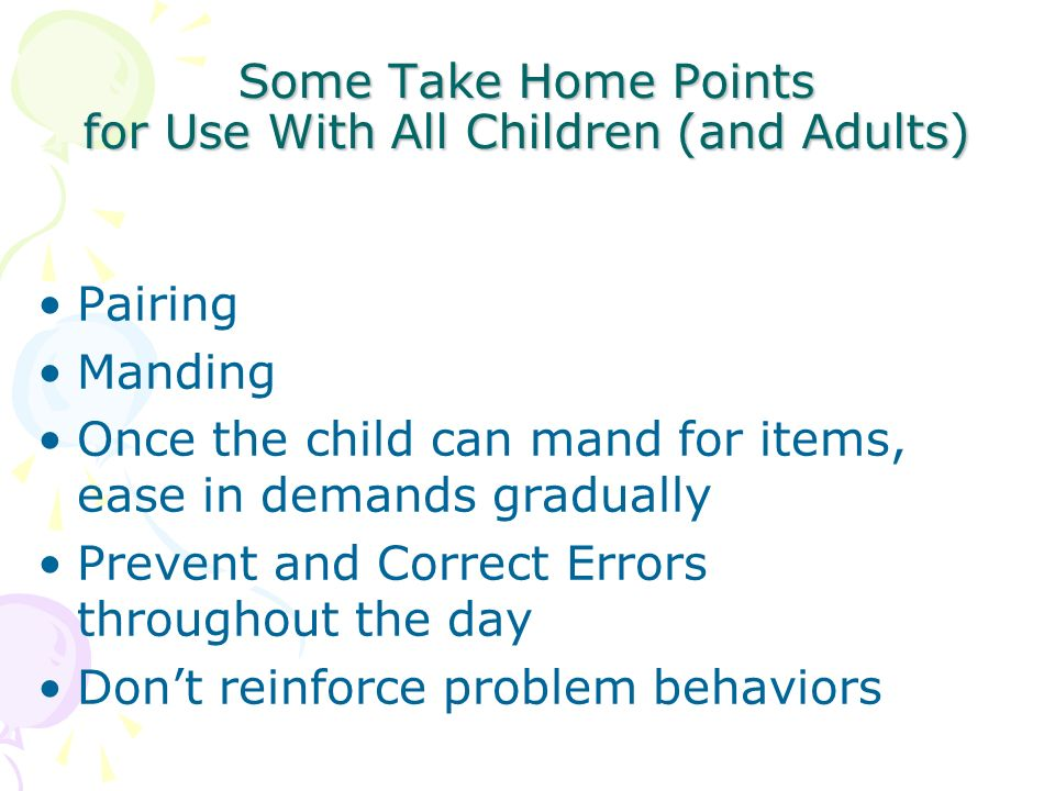 Some Take Home Points for Use With All Children (and Adults)
