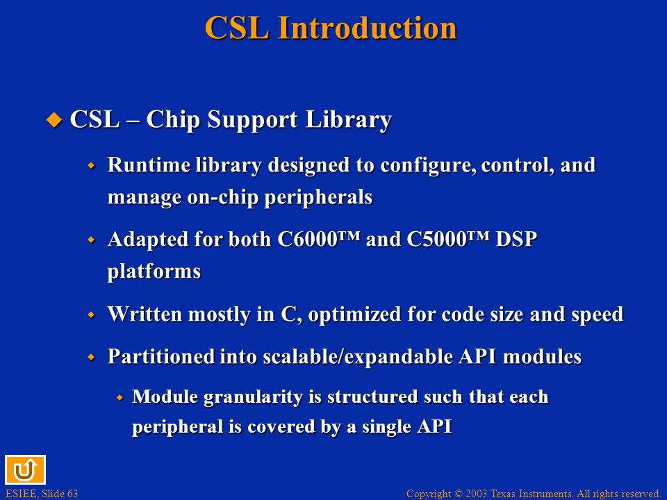 CSL Introduction CSL – Chip Support Library