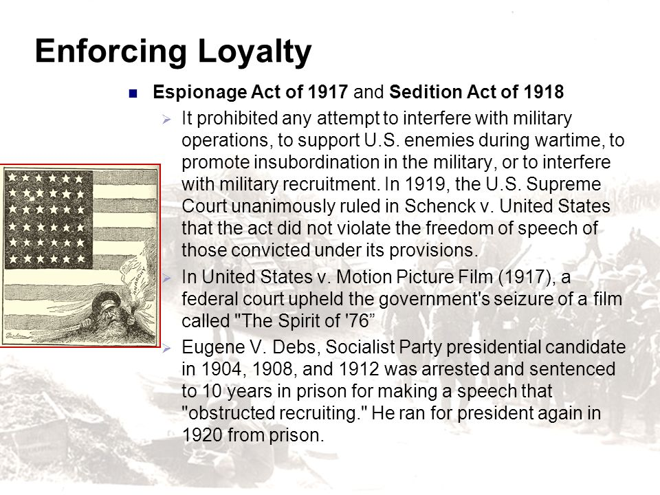 Enforcing Loyalty Espionage Act of 1917 and Sedition Act of 1918