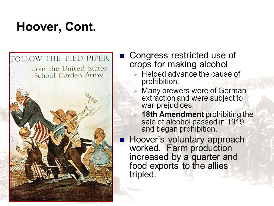 Hoover, Cont. Congress restricted use of crops for making alcohol