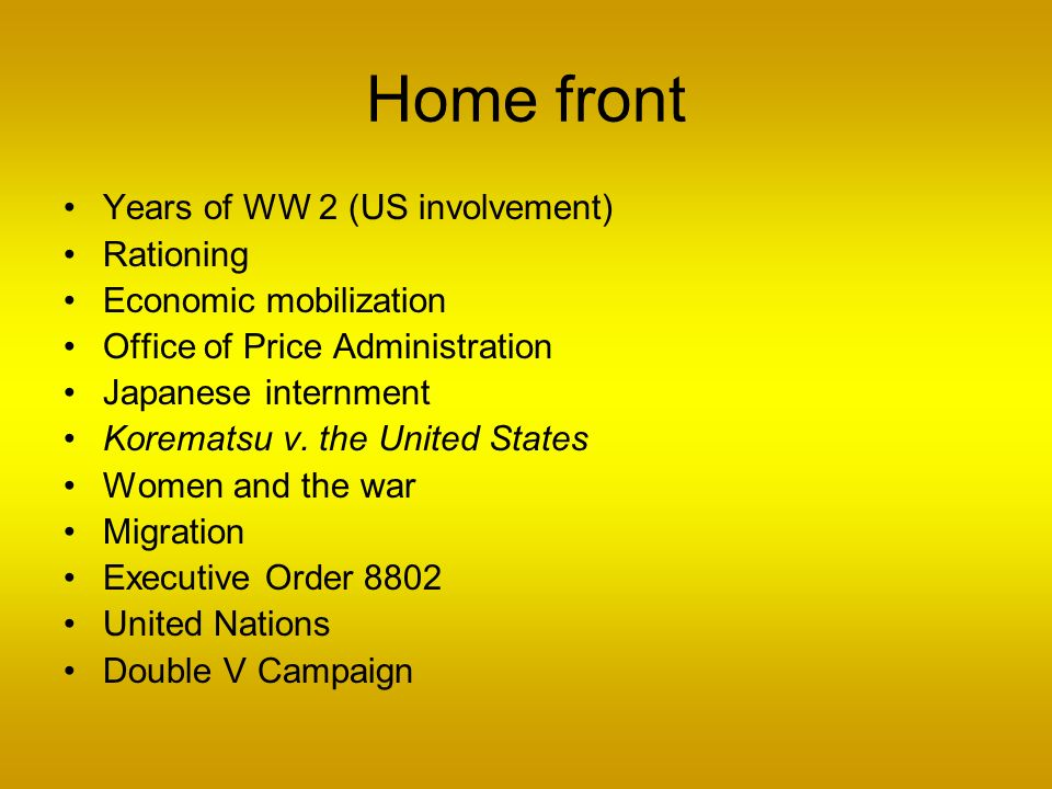 Home front Years of WW 2 (US involvement) Rationing