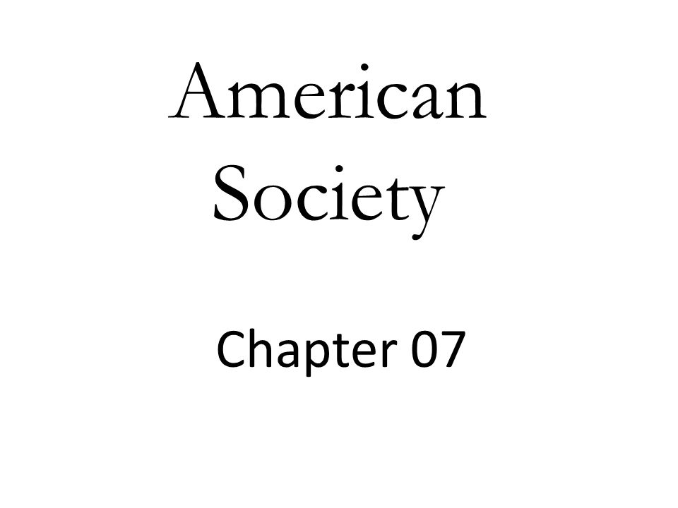 American Society Chapter 07