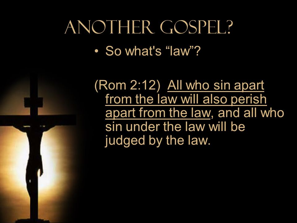 Another Gospel So what s law