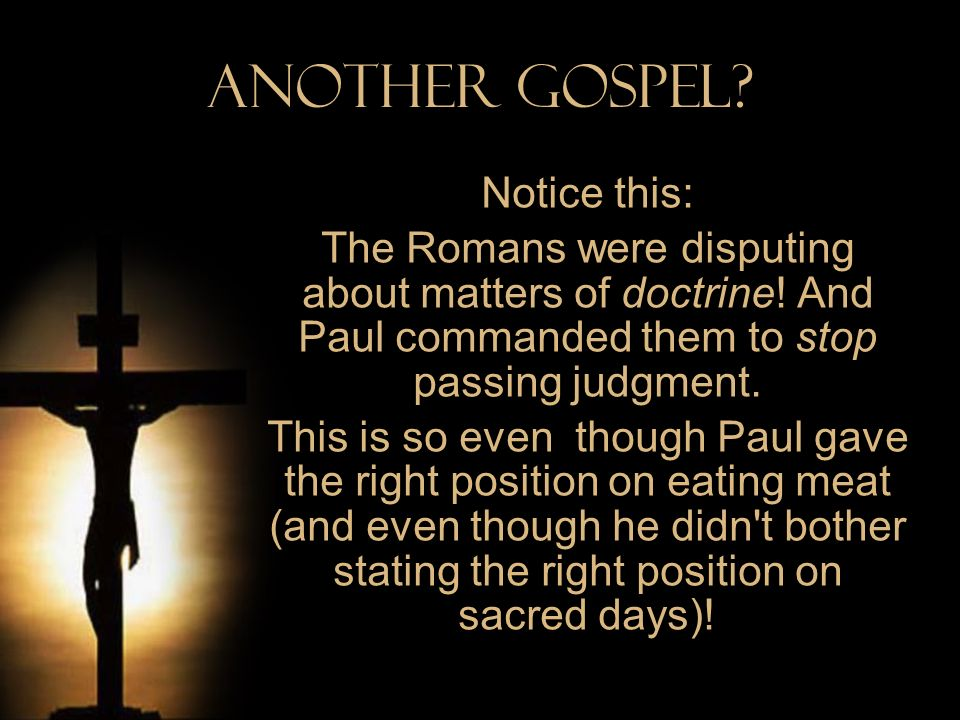 Another Gospel Notice this: