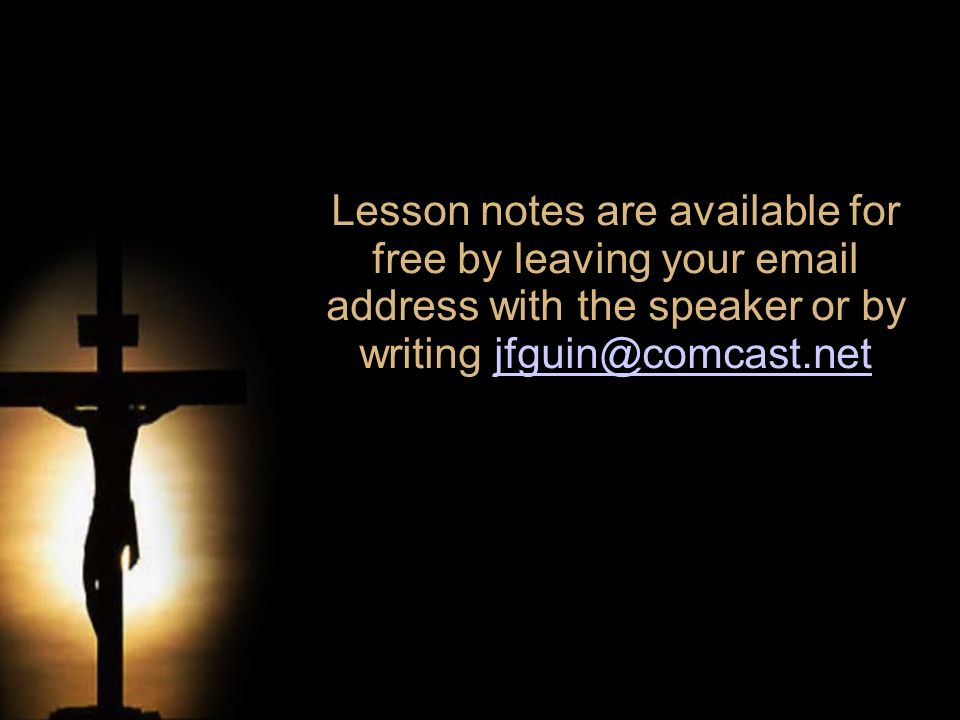 Lesson notes are available for free by leaving your email address with the speaker or by writing jfguin@comcast.net