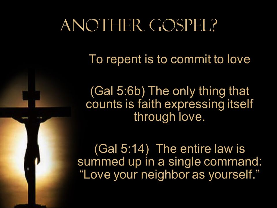 To repent is to commit to love