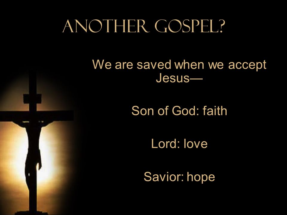 We are saved when we accept Jesus—