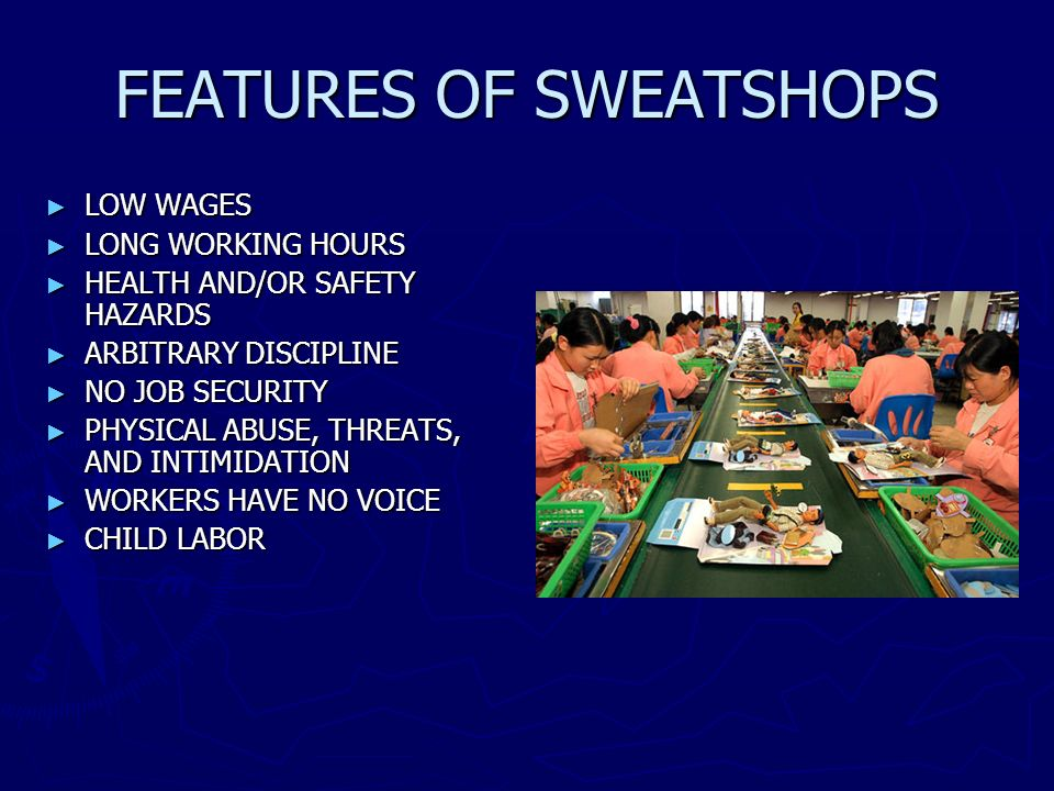 FEATURES OF SWEATSHOPS