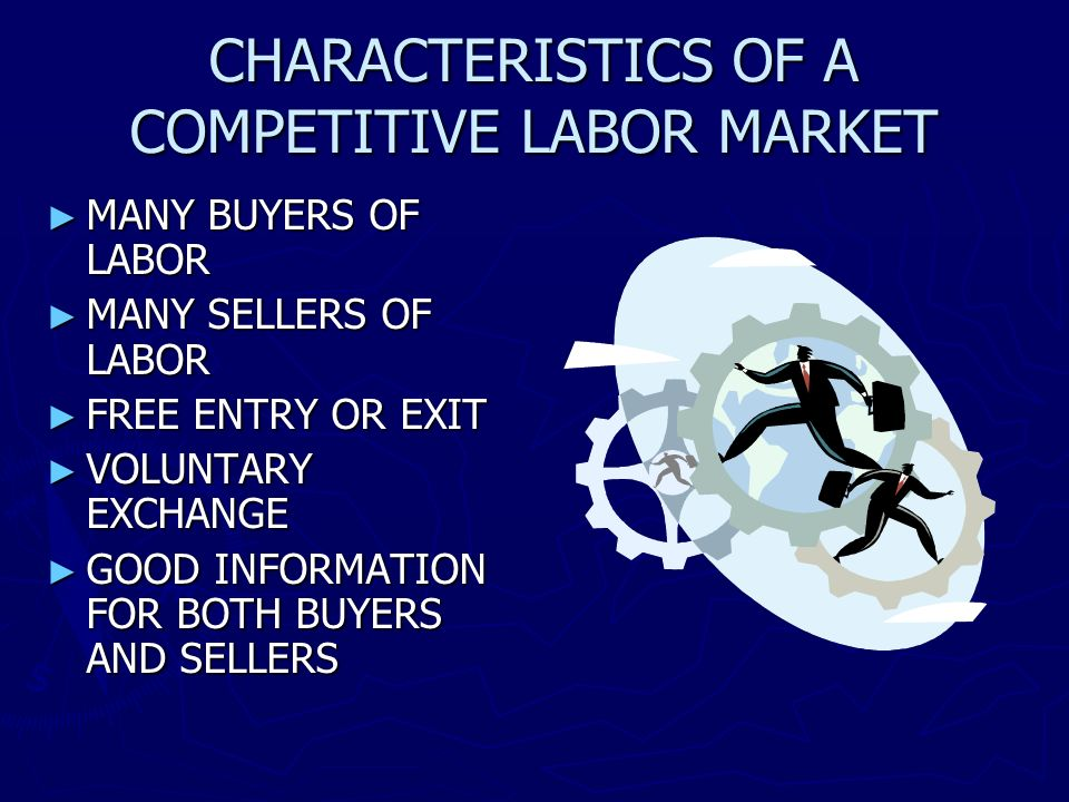 CHARACTERISTICS OF A COMPETITIVE LABOR MARKET