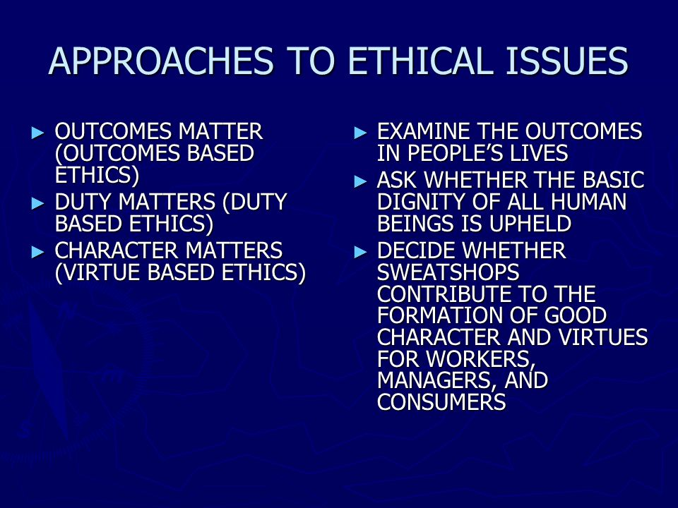 APPROACHES TO ETHICAL ISSUES