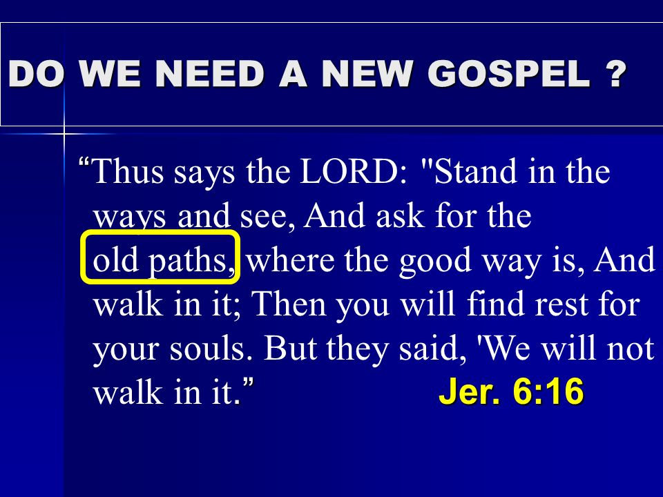 DO WE NEED A NEW GOSPEL