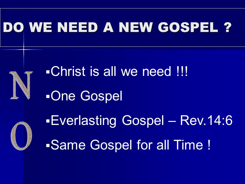 Everlasting Gospel – Rev.14:6 Same Gospel for all Time !