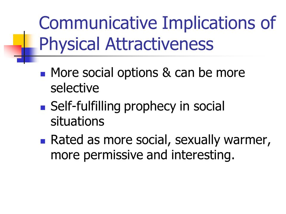 Communicative Implications of Physical Attractiveness
