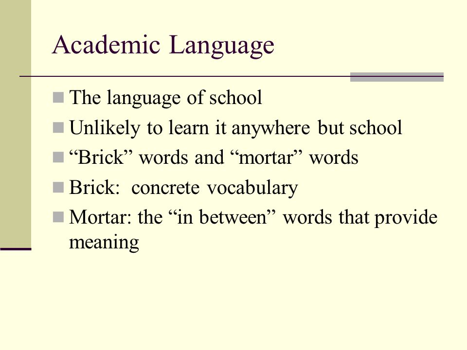 Academic Language The language of school