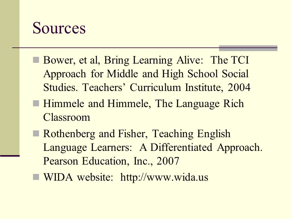 Sources Bower, et al, Bring Learning Alive: The TCI Approach for Middle and High School Social Studies. Teachers' Curriculum Institute, 2004.