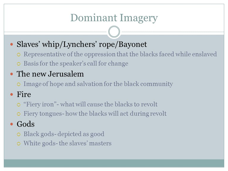 Dominant Imagery Slaves' whip/Lynchers' rope/Bayonet The new Jerusalem
