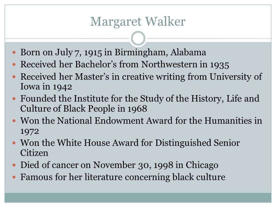 Margaret Walker Born on July 7, 1915 in Birmingham, Alabama