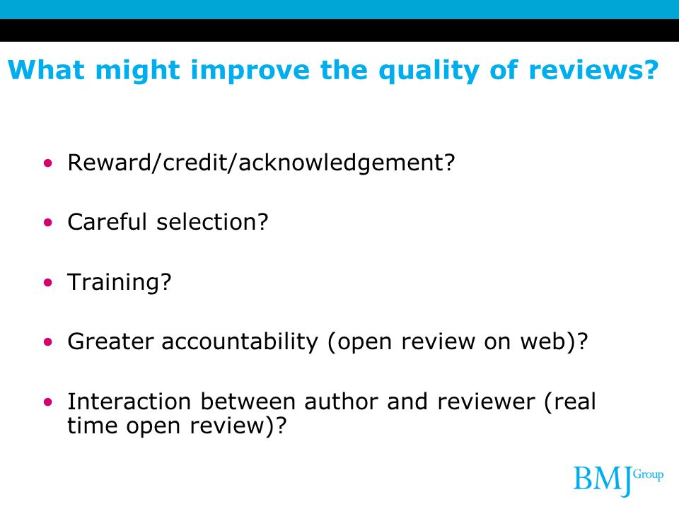 What might improve the quality of reviews