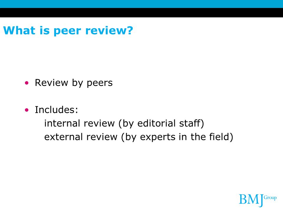 What is peer review Review by peers Includes:
