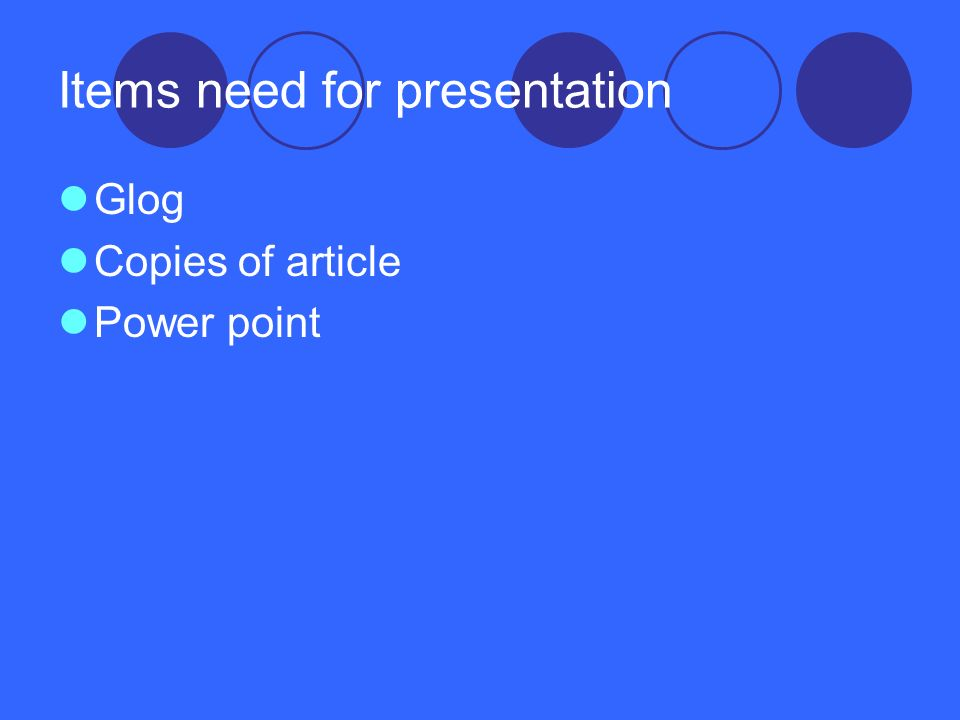 Items need for presentation