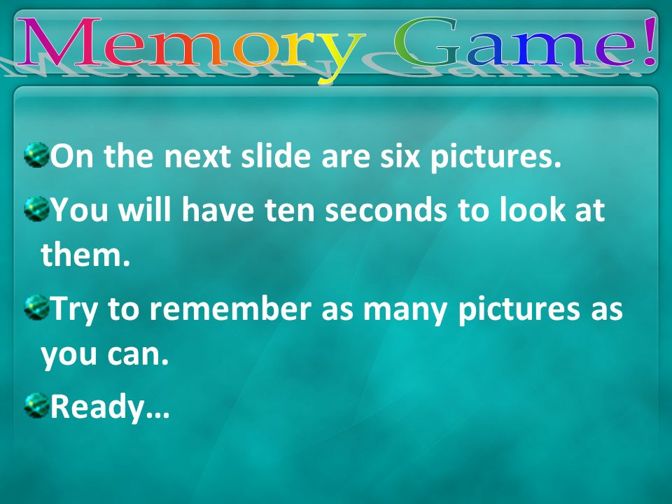 On the next slide are six pictures.