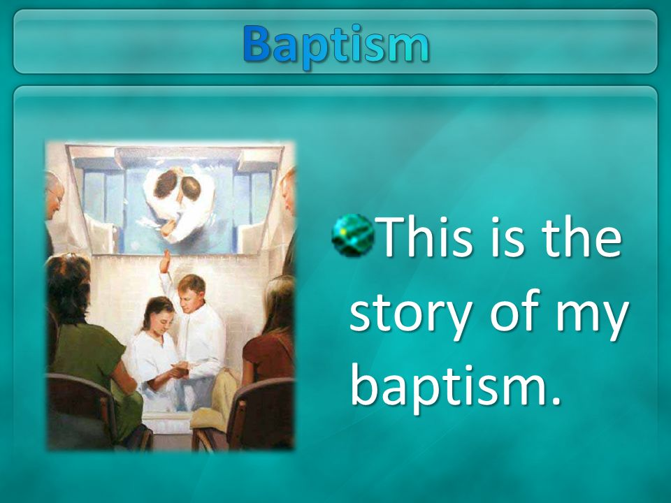 This is the story of my baptism.