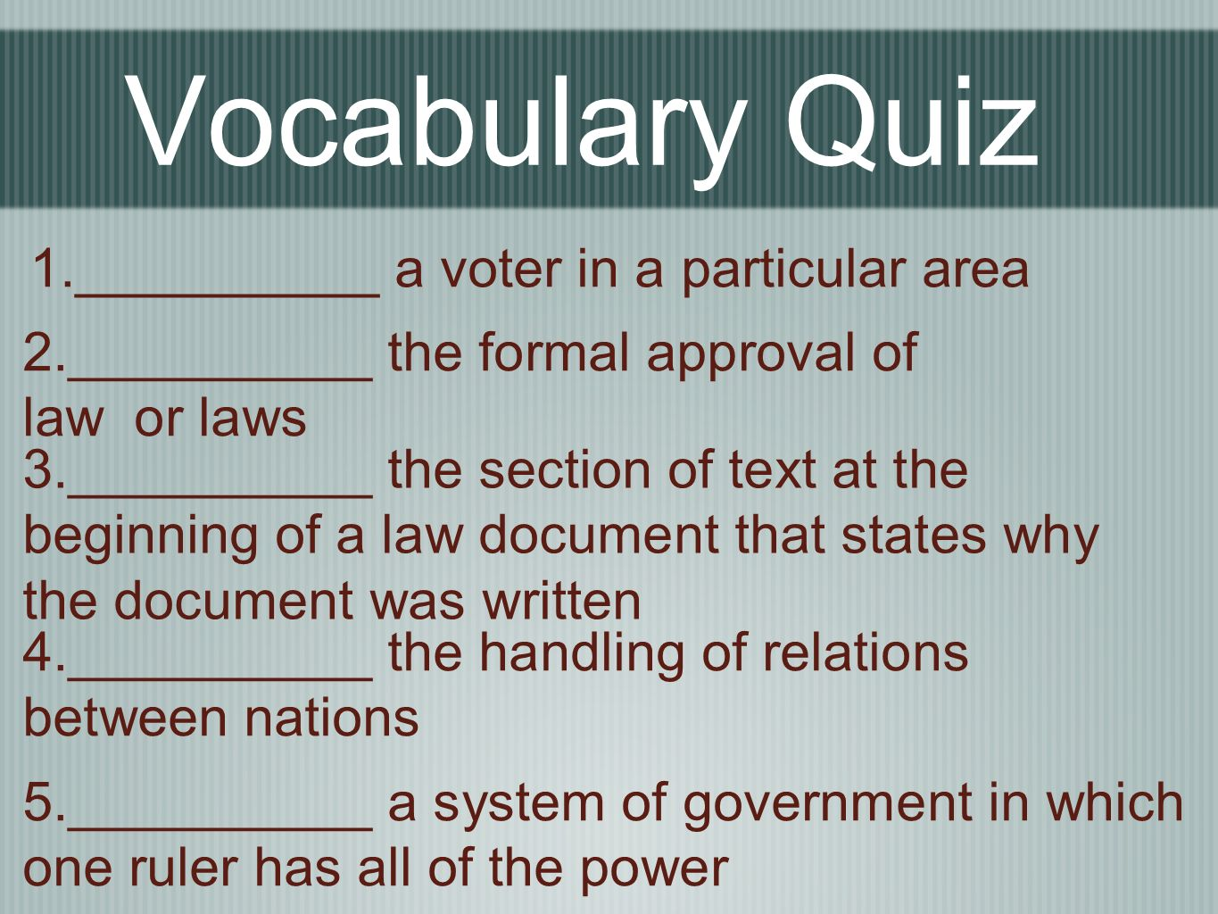 Vocabulary Quiz 1.__________ a voter in a particular area
