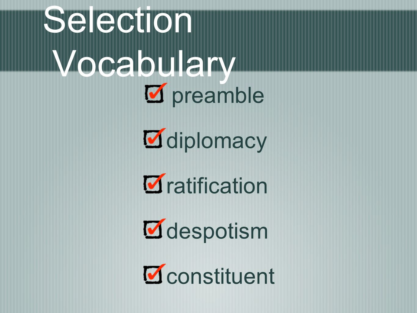 Selection Vocabulary preamble diplomacy ratification despotism