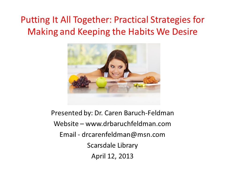 Putting It All Together: Practical Strategies for Making and Keeping the Habits We Desire